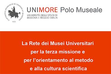 La rete dei Musei Universitari per la Terza Missione e per l'orientamento al metodo e alla cultura scientifica