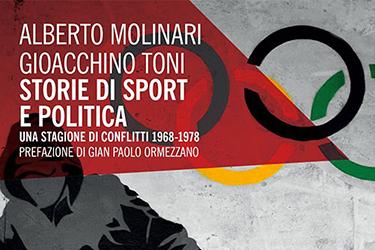 Storie di sport e politica. Una stagione di conflitti 1968-1978 - Presentazione del libro